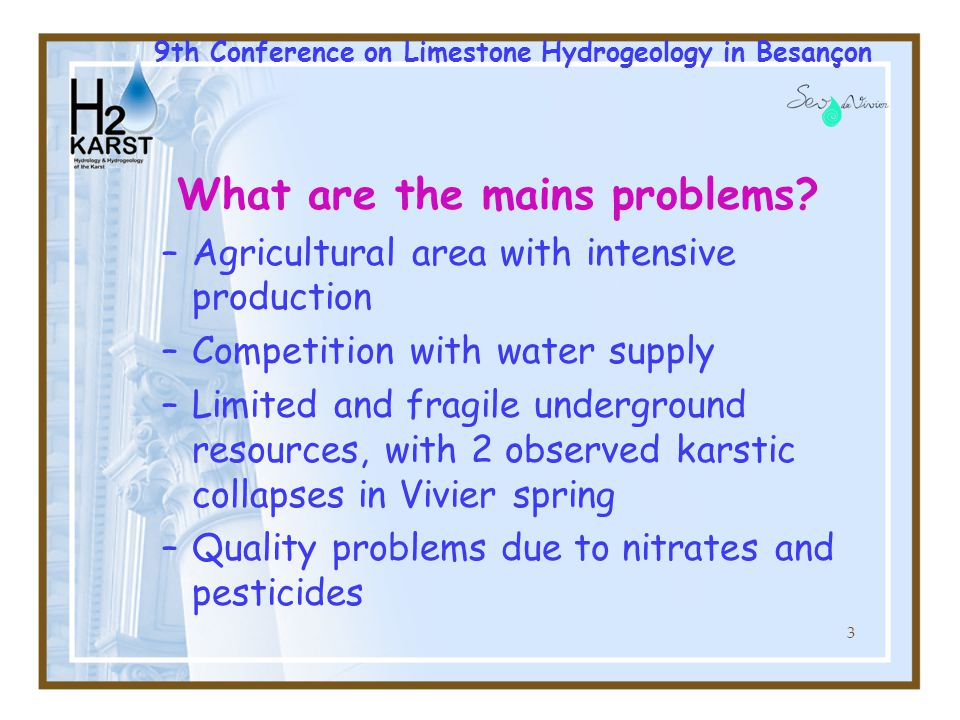 4 Our main purposes about quantity –Securize water supply on our area –Understand and anticipate needs (peaks, periodicity) –Understand and modelize water resources (rain effect, cycles, pumping effects…) –Criterion: « water resources always > peak needs » 9th Conference on Limestone Hydrogeology in Besançon