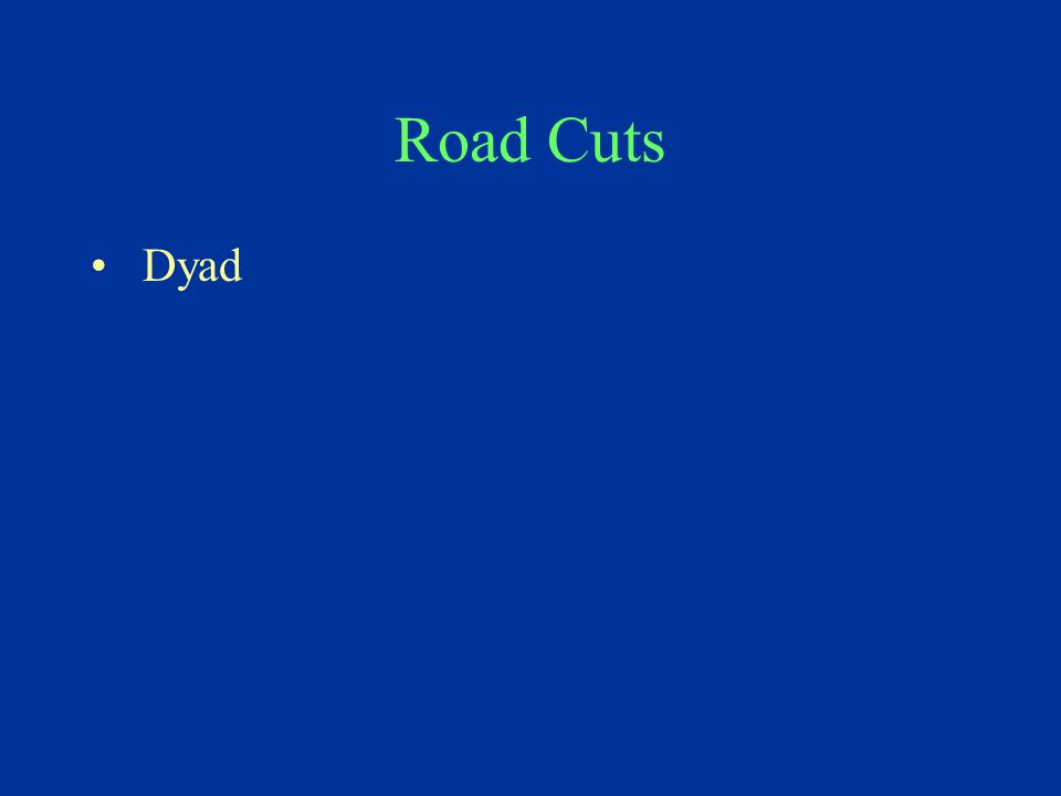 Road Cuts Dyad