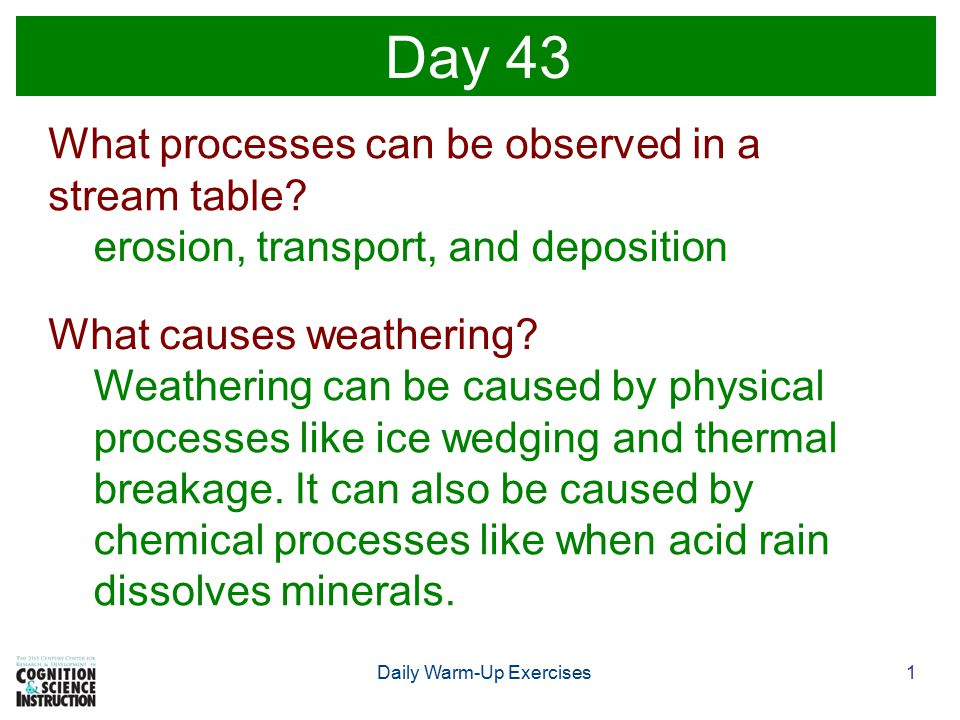 1Daily Warm-Up Exercises Day 43 What processes can be observed in a stream table.