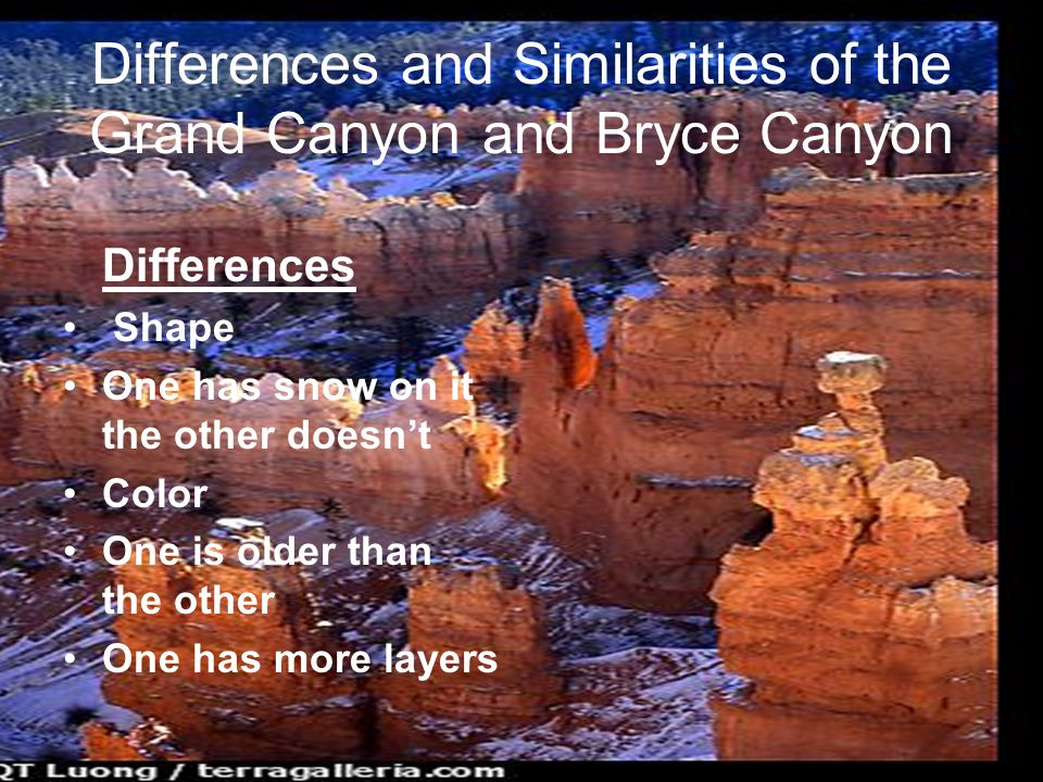 Differences Shape One has snow on it the other doesn't Color One is older than the other One has more layers