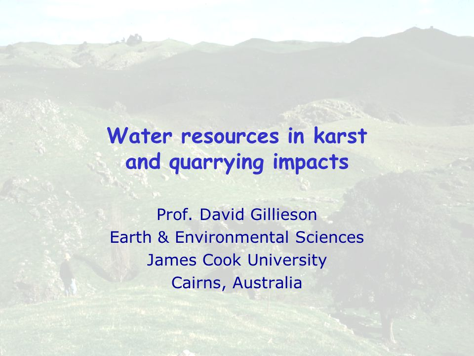 Outline of talk Karst hydrological zones and the epikarst Limestone mining for cement Quarrying impacts and rehabilitation Expect the unexpected!