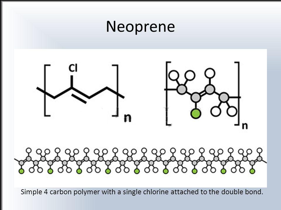 Neoprene Also known as polychloroprene.