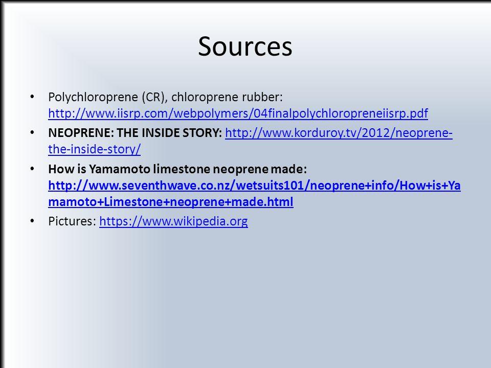 Sources Polychloroprene (CR), chloroprene rubber: http://www.iisrp.com/webpolymers/04finalpolychloropreneiisrp.pdf http://www.iisrp.com/webpolymers/04