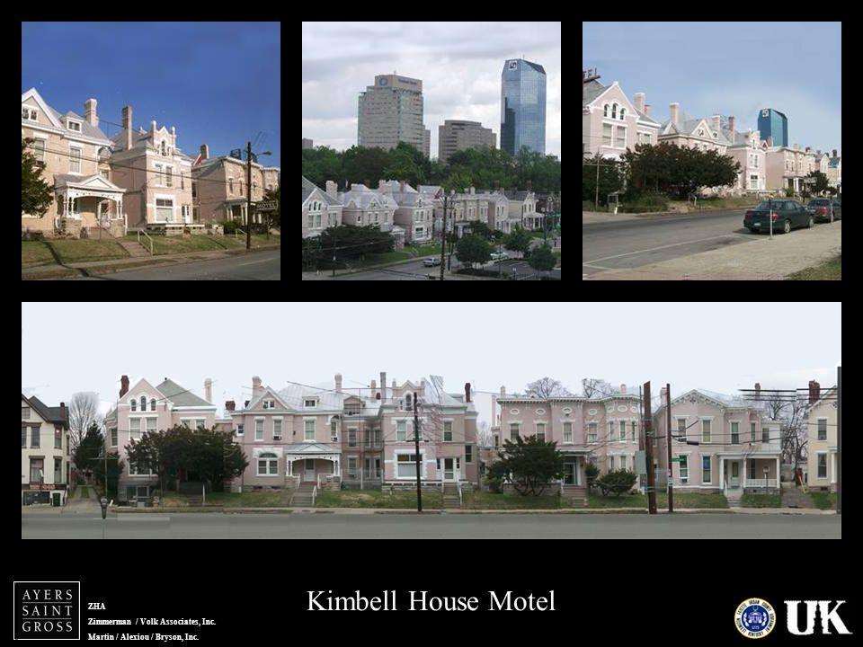 ZHA Zimmerman / Volk Associates, Inc. Martin / Alexiou / Bryson, Inc. Kimbell House Motel