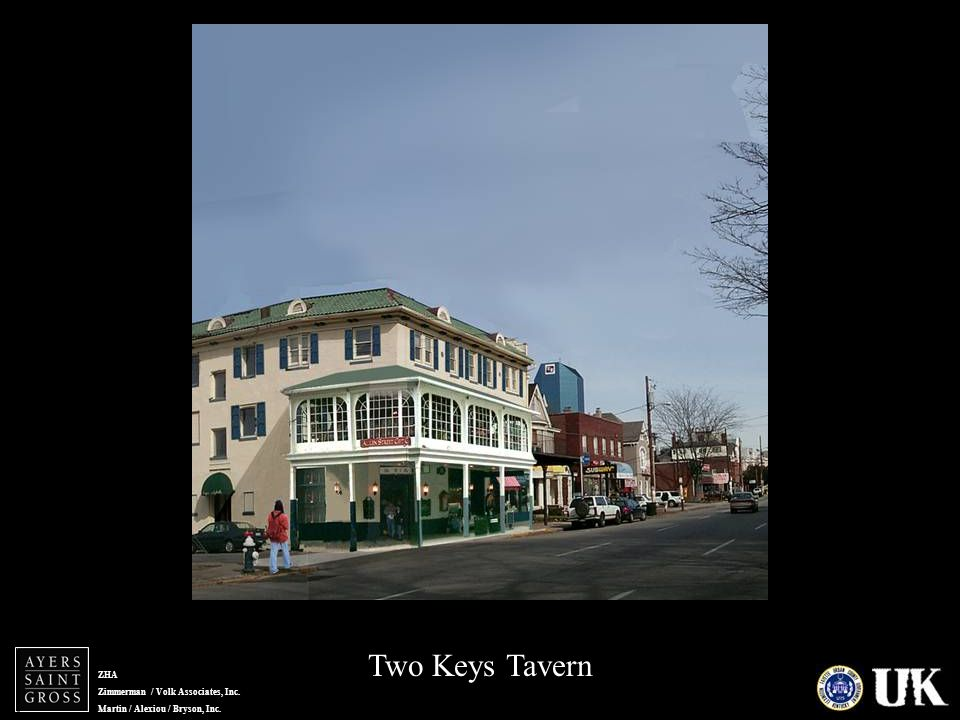 ZHA Zimmerman / Volk Associates, Inc. Martin / Alexiou / Bryson, Inc. Two Keys Tavern