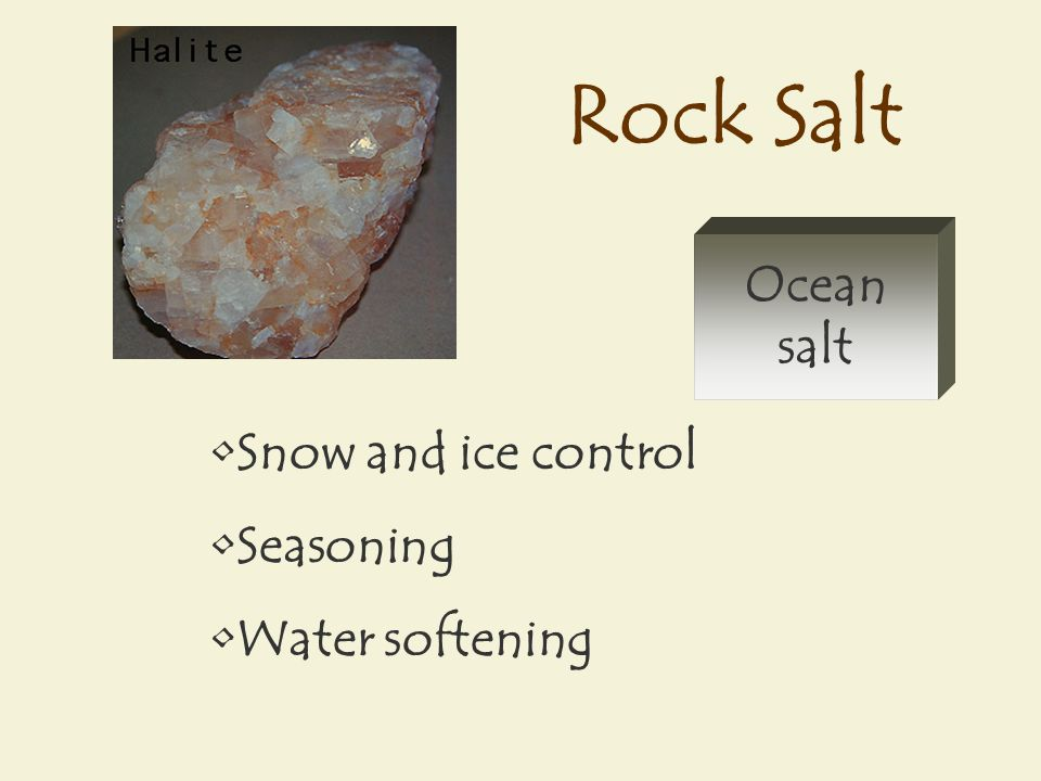 Rock Salt Snow and ice control Seasoning Water softening Ocean salt
