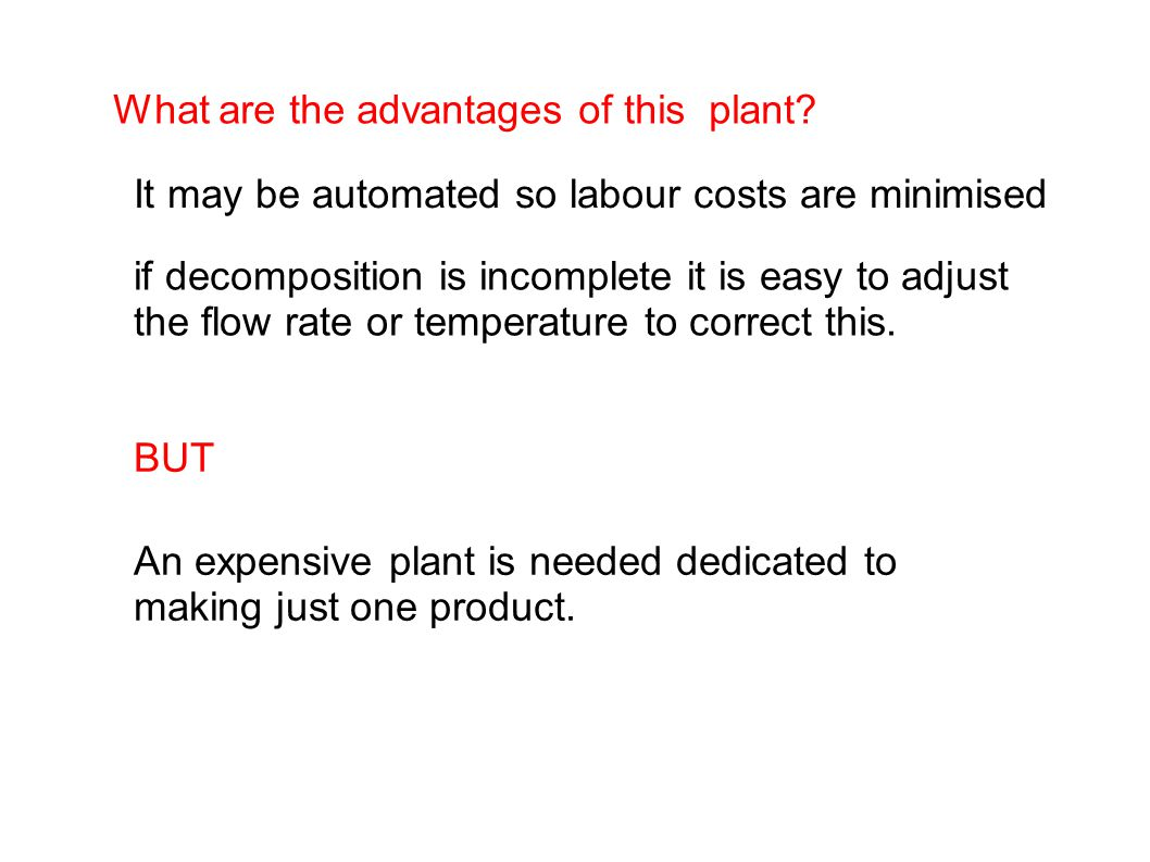 What are the advantages of this plant.