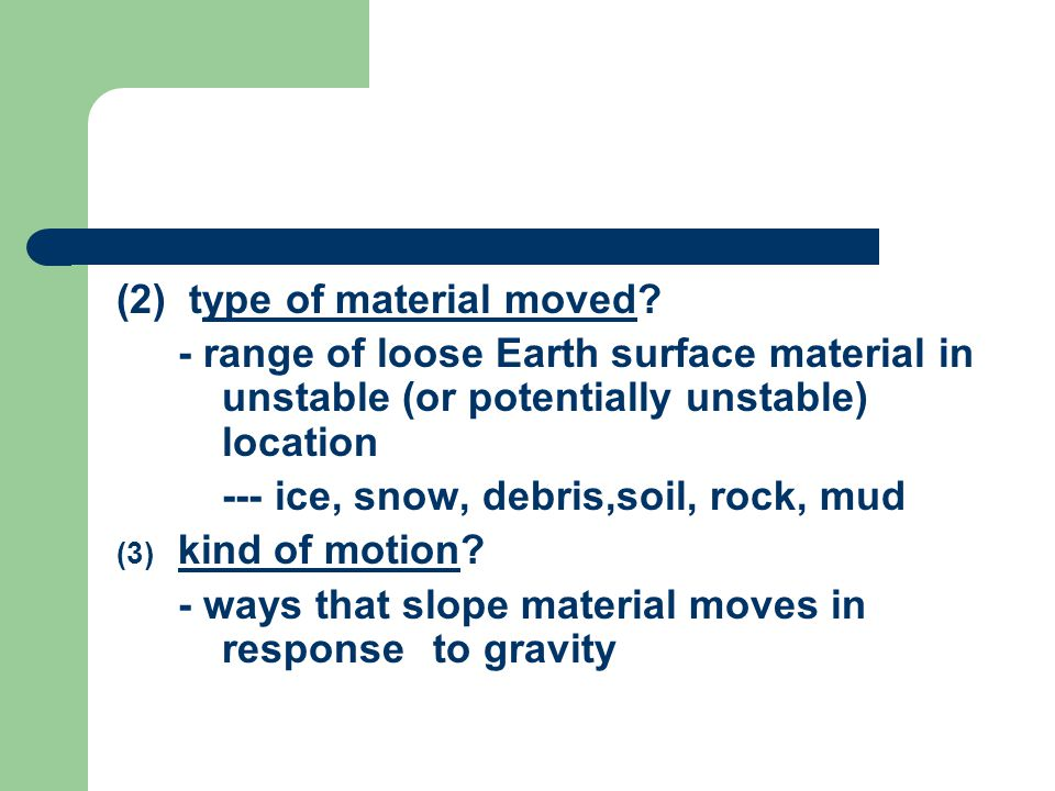 (2) type of material moved.