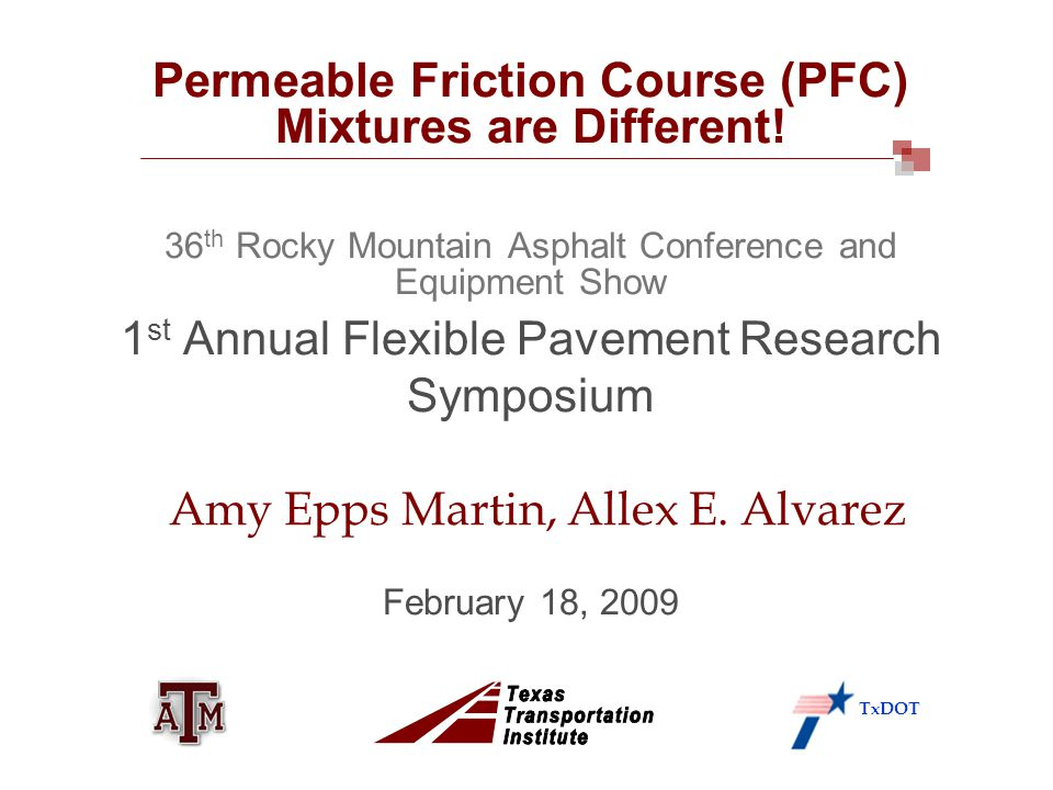 Permeable Friction Course (PFC) Mixtures are Different.