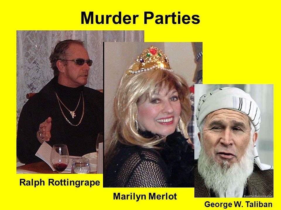 Murder Parties Ralph Rottingrape Marilyn Merlot George W. Taliban