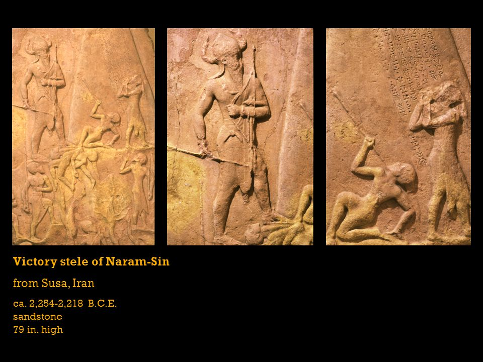 Victory stele of Naram-Sin from Susa, Iran ca. 2,254-2,218 B.C.E. sandstone 79 in. high