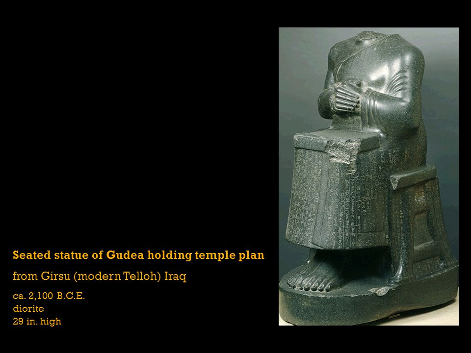 Seated statue of Gudea holding temple plan from Girsu (modern Telloh) Iraq ca. 2,100 B.C.E. diorite 29 in. high