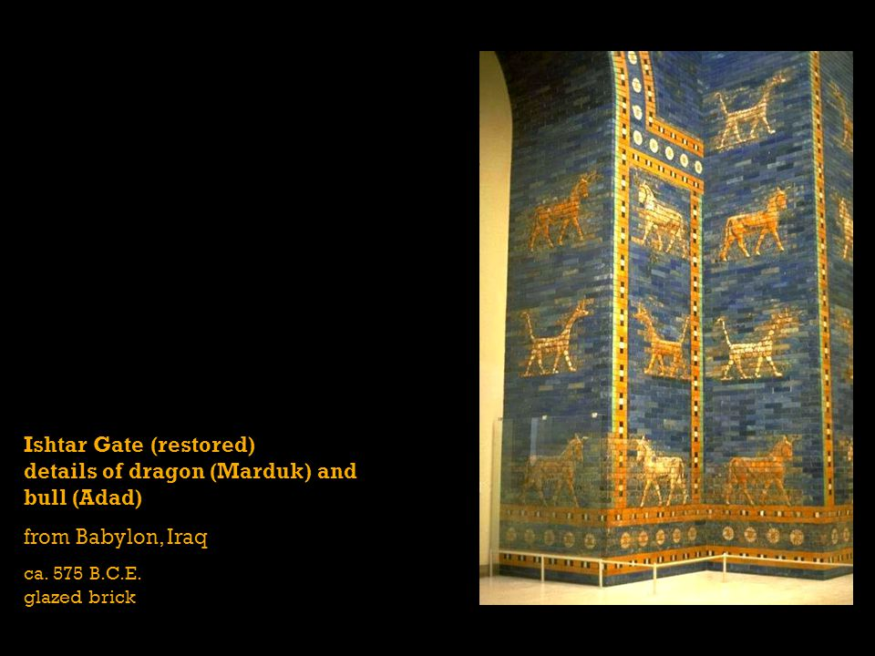 Ishtar Gate (restored) details of dragon (Marduk) and bull (Adad) from Babylon, Iraq ca. 575 B.C.E. glazed brick