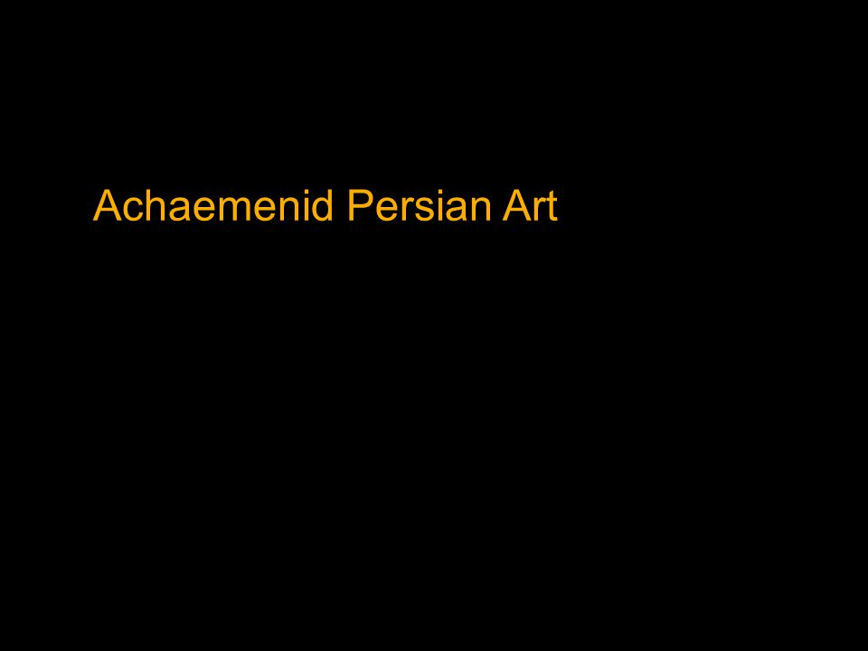 Achaemenid Persian Art