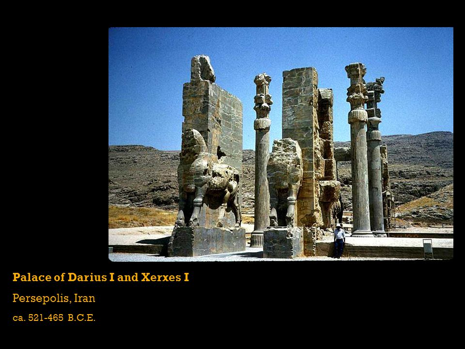 Palace of Darius I and Xerxes I Persepolis, Iran ca. 521-465 B.C.E.