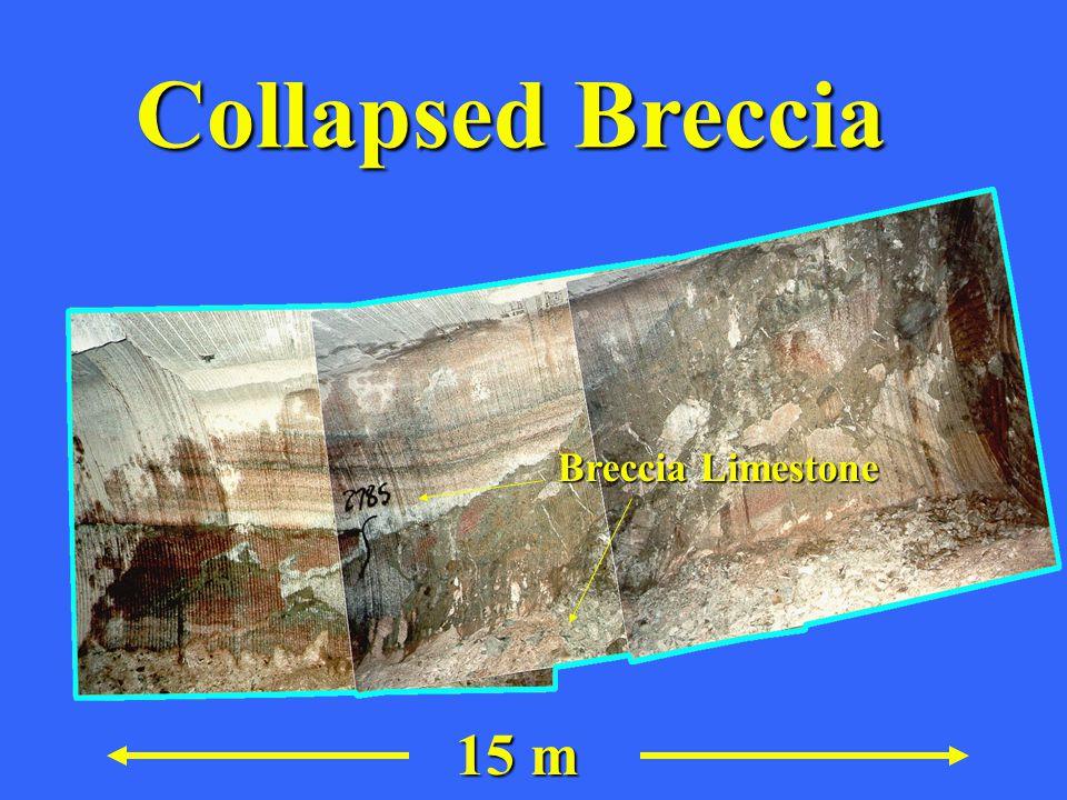 Collapsed Breccia 15 m Breccia Limestone