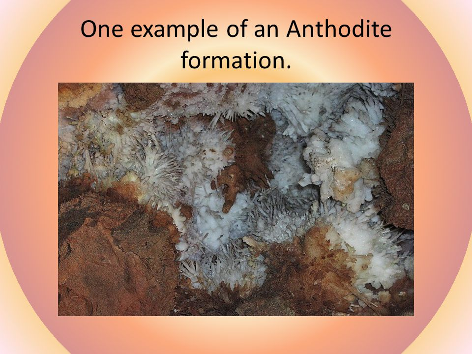 One example of an Anthodite formation.