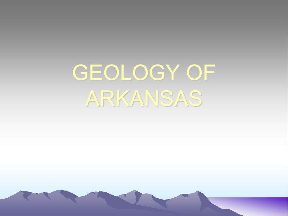 GEOLOGY OF ARKANSAS