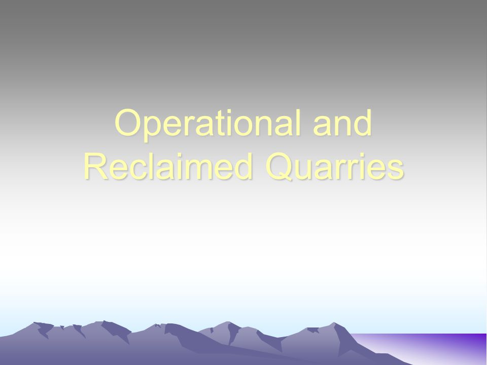 Operational and Reclaimed Quarries