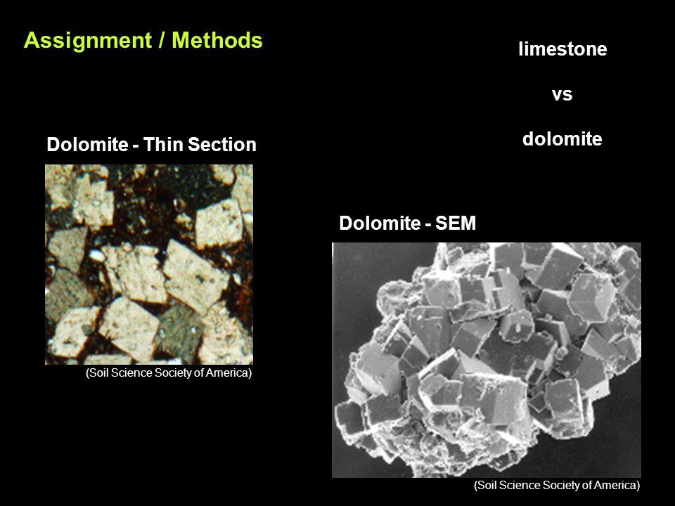 limestone vs dolomite Assignment / Methods Dolomite - Thin Section Dolomite - SEM (Soil Science Society of America)