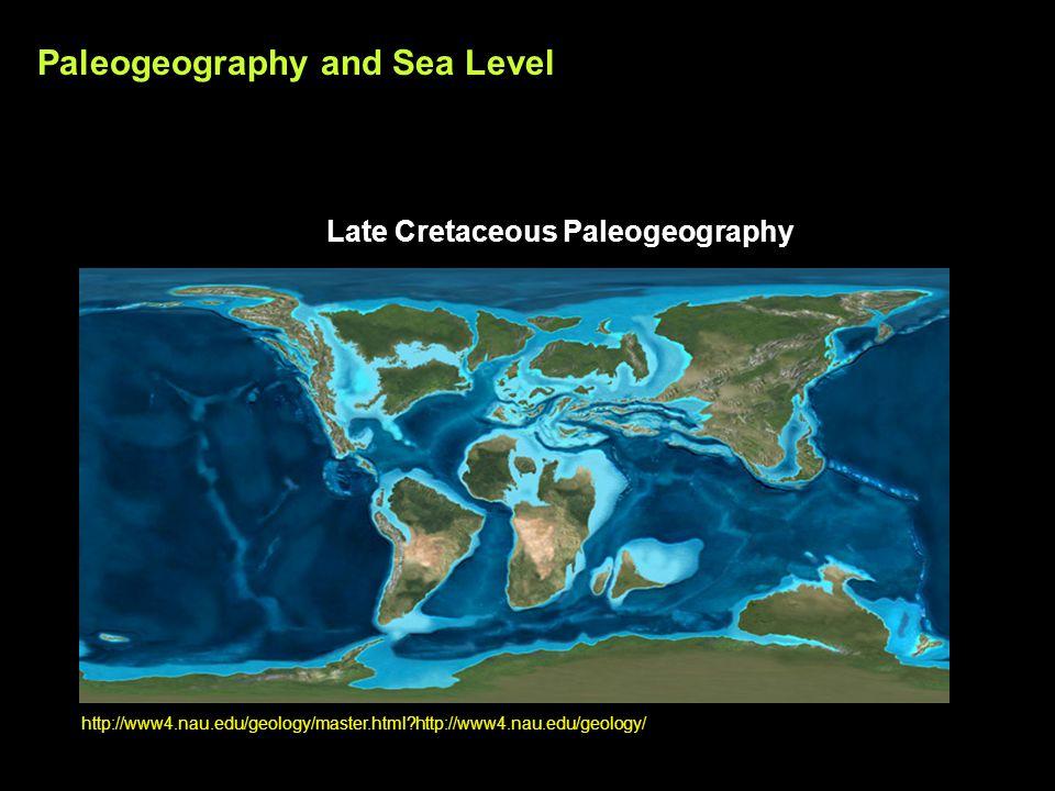 http://www4.nau.edu/geology/master.html http://www4.nau.edu/geology/ Late Cretaceous Paleogeography Paleogeography and Sea Level