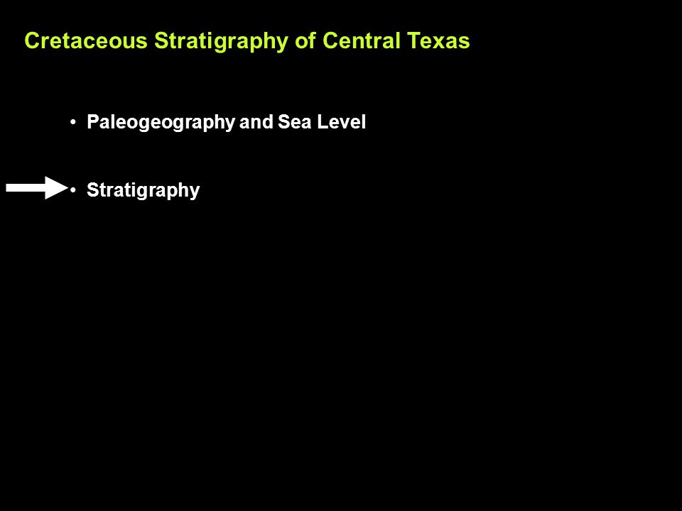 Cretaceous Stratigraphy of Central Texas Paleogeography and Sea Level Stratigraphy
