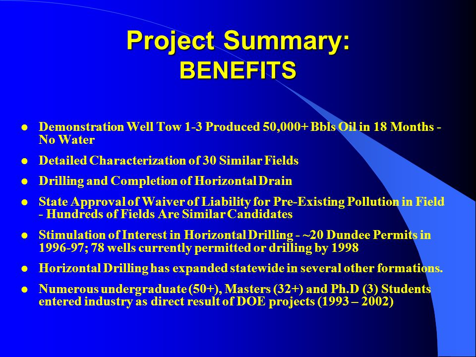 l Demonstration Well Tow 1-3 Produced 50,000+ Bbls Oil in 18 Months - No Water l Detailed Characterization of 30 Similar Fields l Drilling and Complet