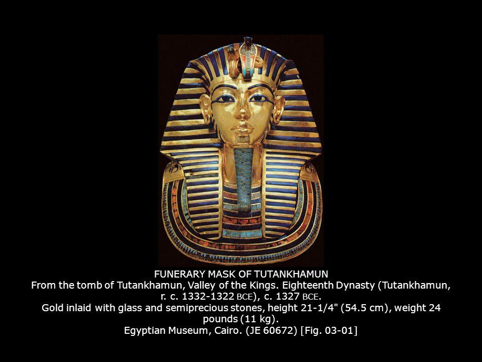 FUNERARY MASK OF TUTANKHAMUN From the tomb of Tutankhamun, Valley of the Kings.