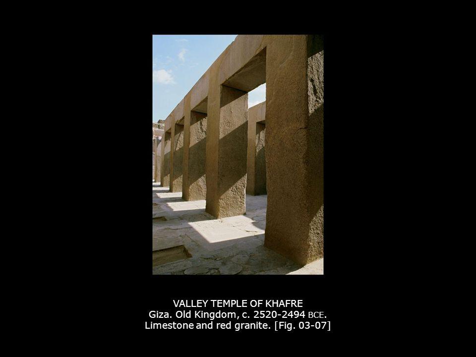 VALLEY TEMPLE OF KHAFRE Giza.Old Kingdom, c. 2520-2494 BCE.