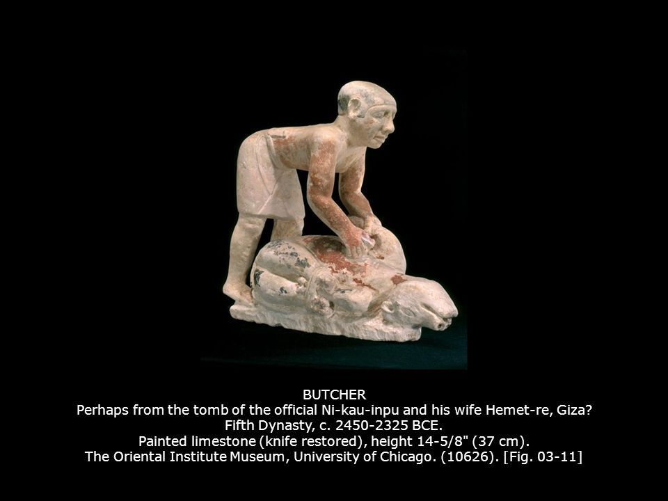BUTCHER Perhaps from the tomb of the official Ni-kau-inpu and his wife Hemet-re, Giza.