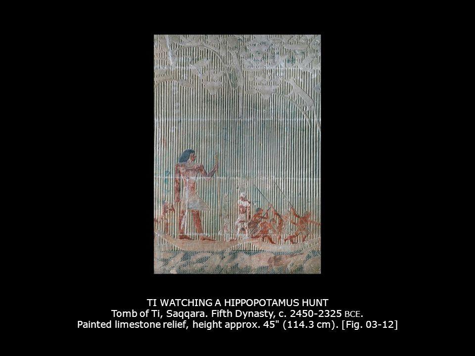 TI WATCHING A HIPPOPOTAMUS HUNT Tomb of Ti, Saqqara.