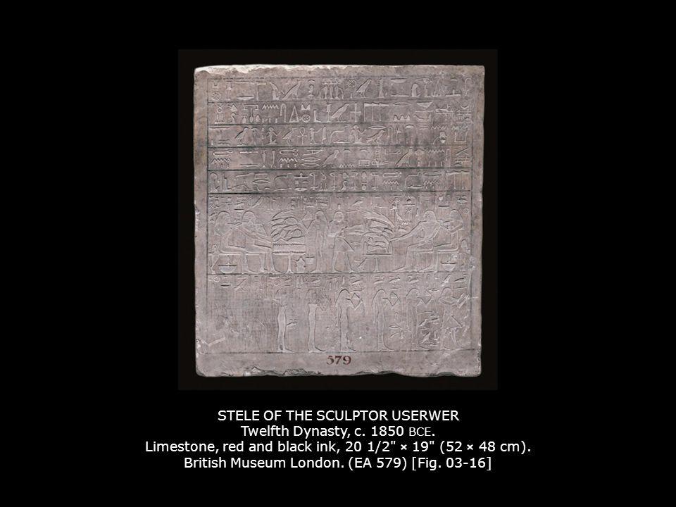 STELE OF THE SCULPTOR USERWER Twelfth Dynasty, c.1850 BCE.