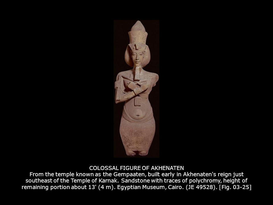 COLOSSAL FIGURE OF AKHENATEN From the temple known as the Gempaaten, built early in Akhenaten's reign just southeast of the Temple of Karnak. Sandston