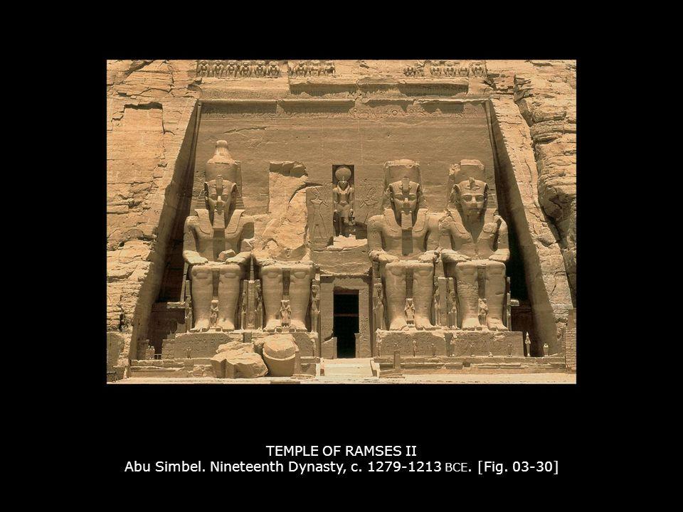 TEMPLE OF RAMSES II Abu Simbel. Nineteenth Dynasty, c. 1279-1213 BCE. [Fig. 03-30]