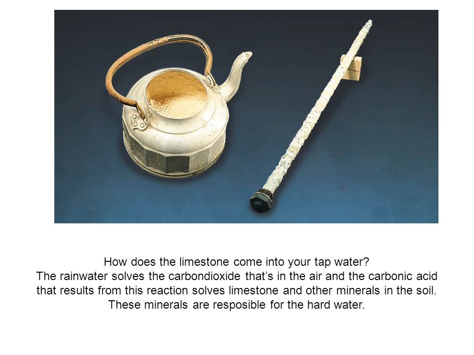 How does the limestone come into your tap water? The rainwater solves the carbondioxide that's in the air and the carbonic acid that results from this