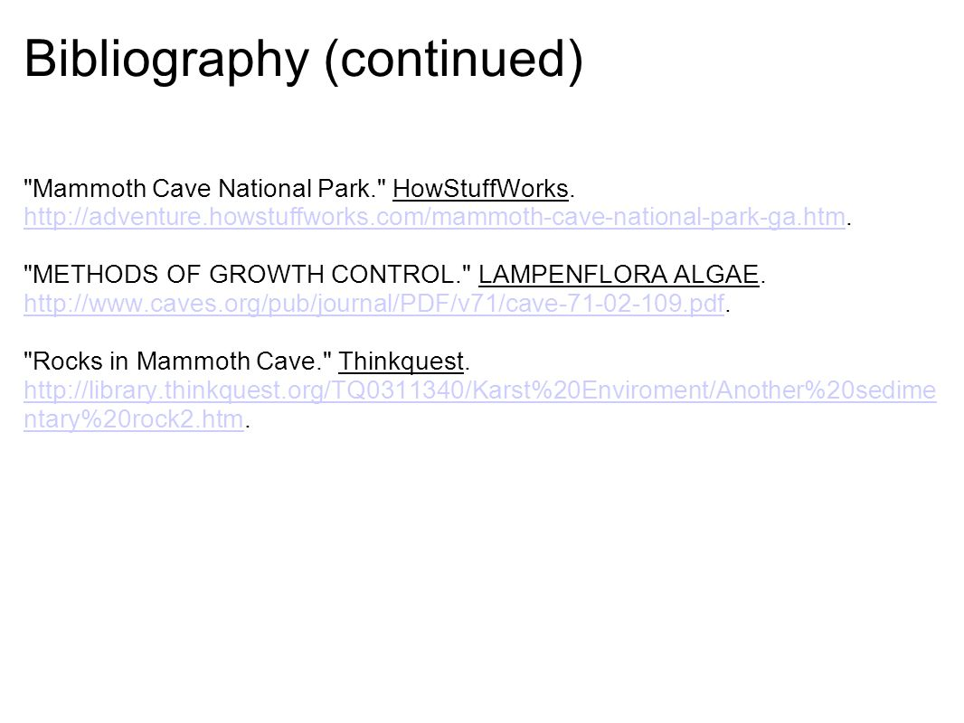 Bibliography (continued) Mammoth Cave National Park. HowStuffWorks.