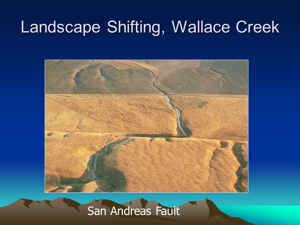 Landscape Shifting, Wallace Creek San Andreas Fault