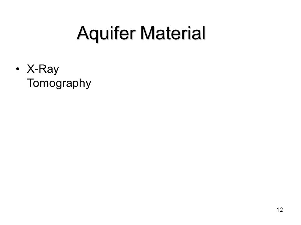 12 Aquifer Material X-Ray Tomography