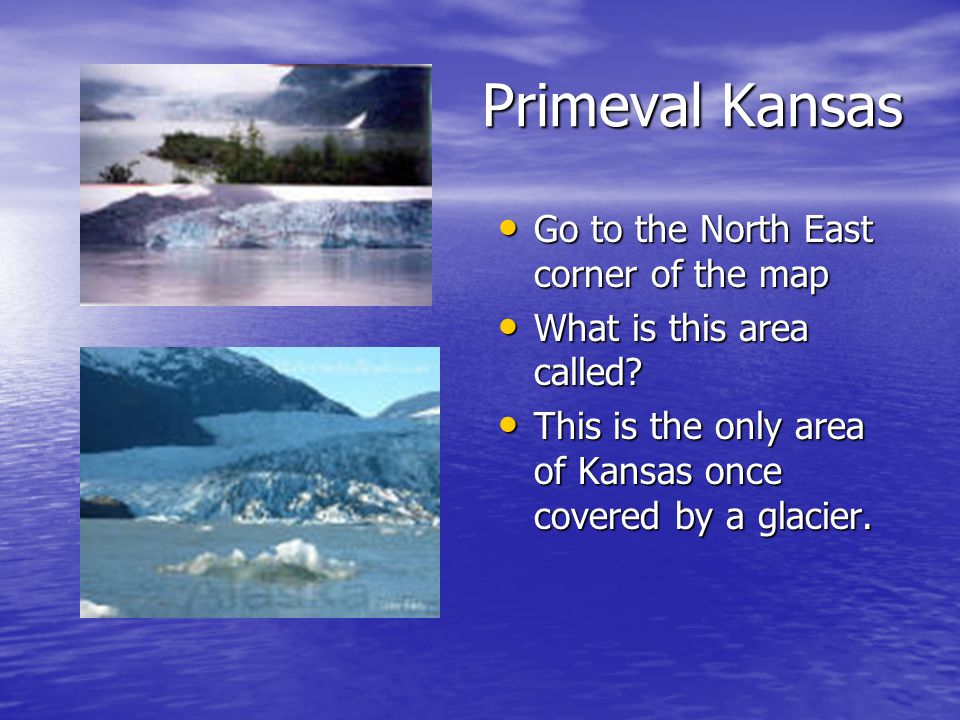 Primeval Kansas Go to the North East corner of the map Go to the North East corner of the map What is this area called.