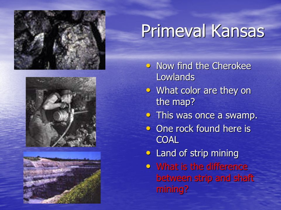 Primeval Kansas Now find the Cherokee Lowlands Now find the Cherokee Lowlands What color are they on the map.