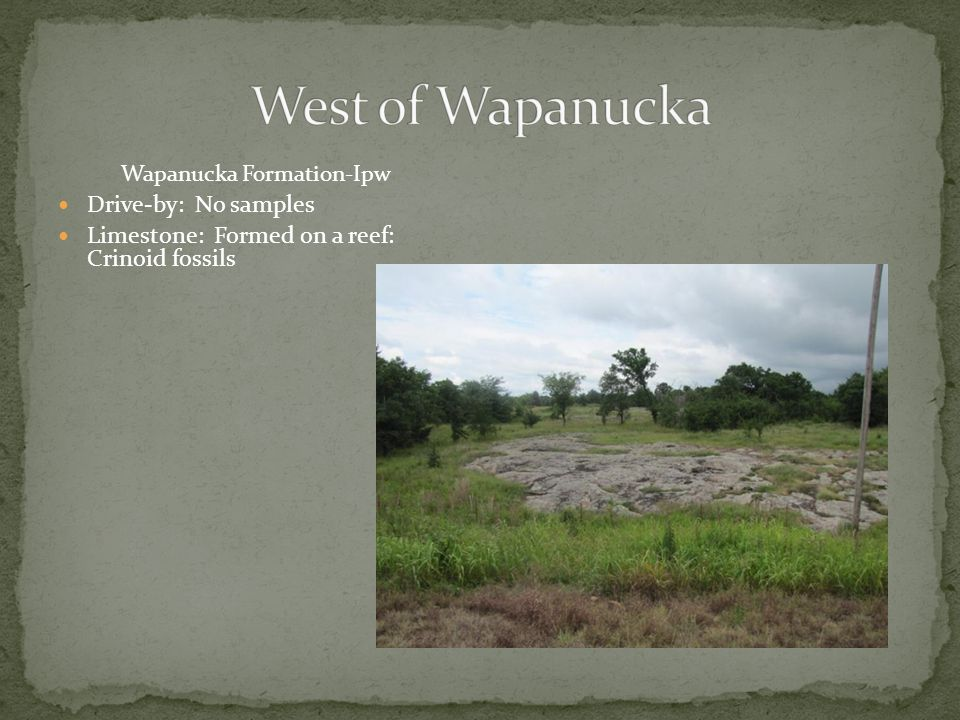 Wapanucka Formation-Ipw Drive-by: No samples Limestone: Formed on a reef: Crinoid fossils