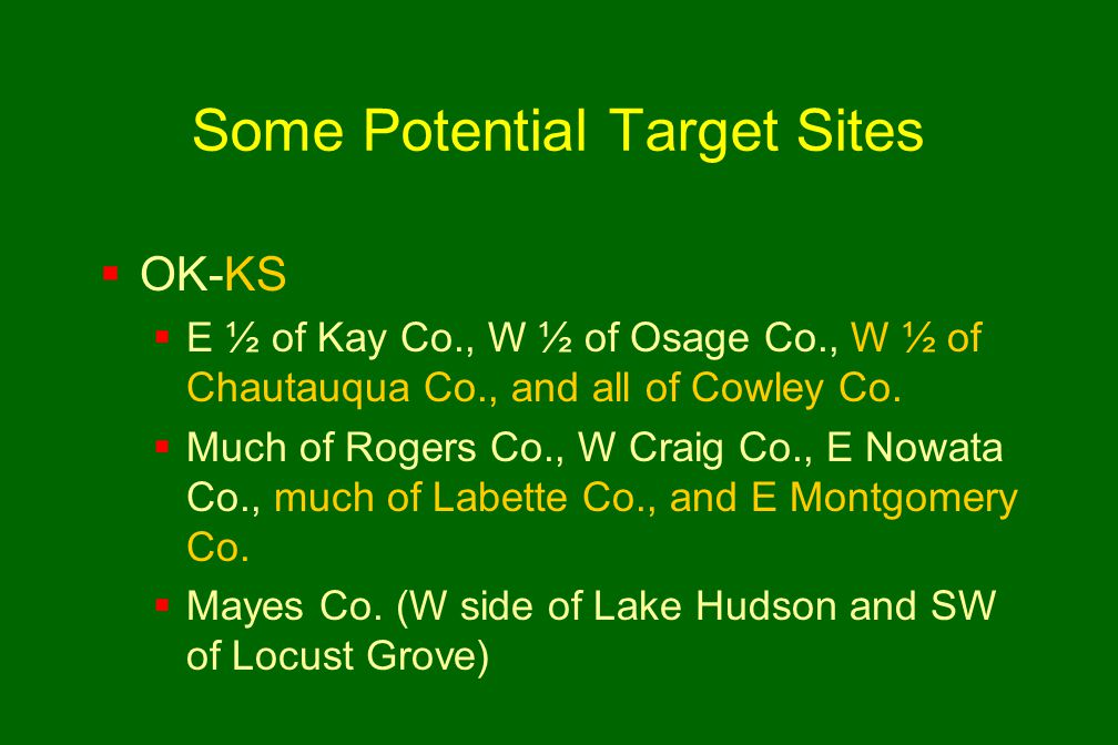 Some Potential Target Sites  OK-KS  E ½ of Kay Co., W ½ of Osage Co., W ½ of Chautauqua Co., and all of Cowley Co.