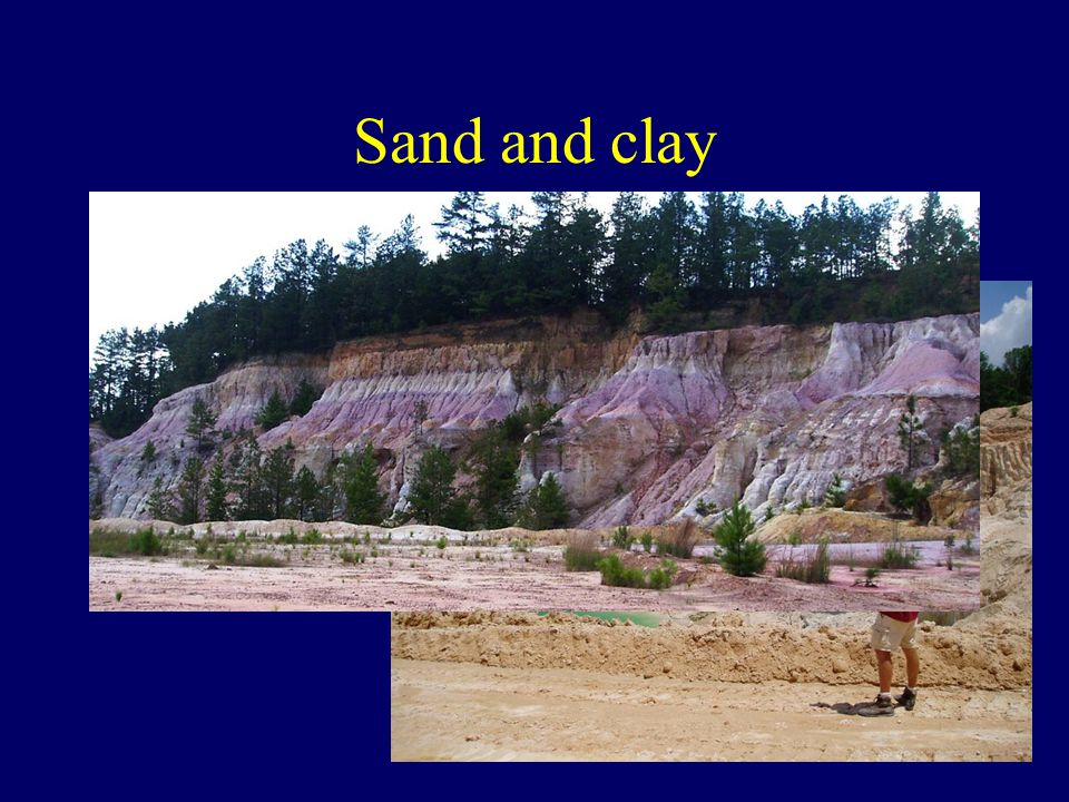 Sand and clay