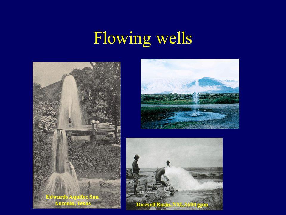 Flowing wells Edwards Aquifer, San Antonio, Texas Roswell Basin, NM, 3600 gpm