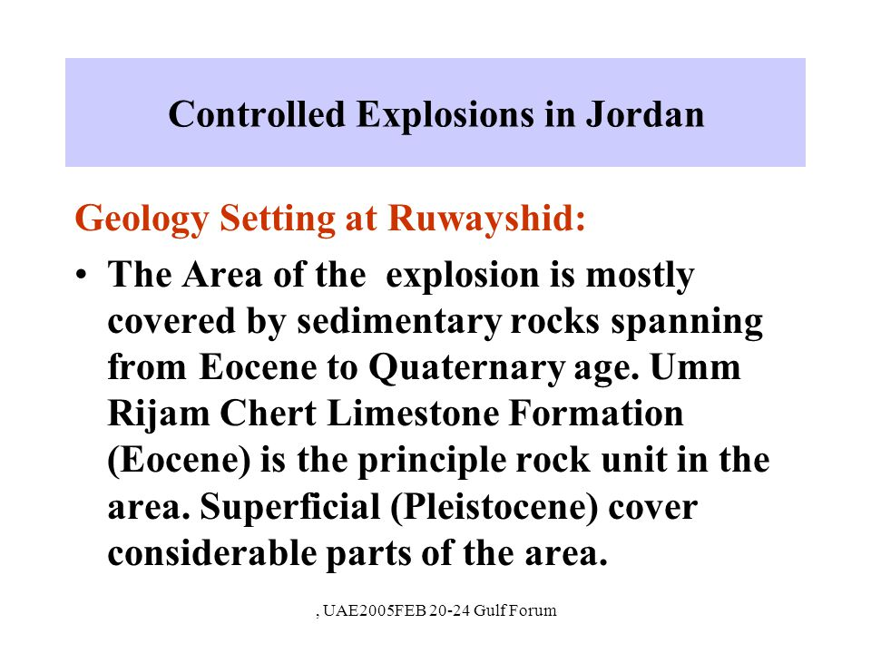 Gulf Forum 20-24 FEB 2005, UAE Controlled Explosions in Jordan Ground Truth parameters of Shidiya expl.