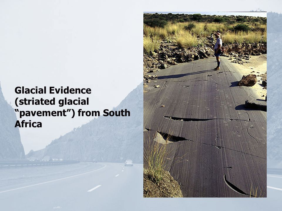 Glacial Evidence (striated glacial pavement ) from South Africa