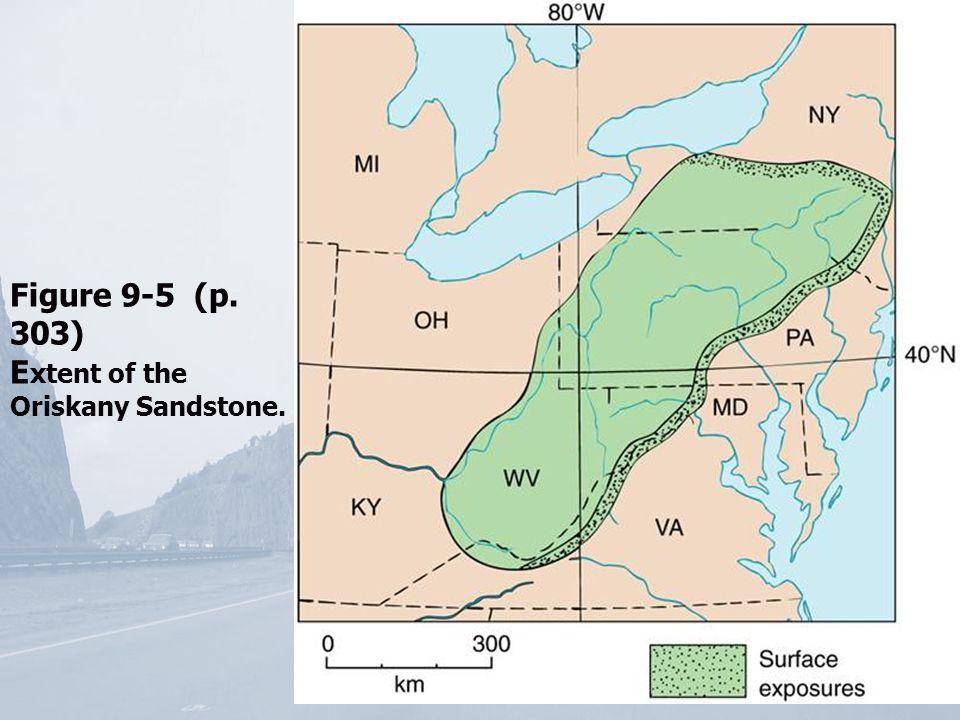 Figure 9-5 (p. 303) E xtent of the Oriskany Sandstone.
