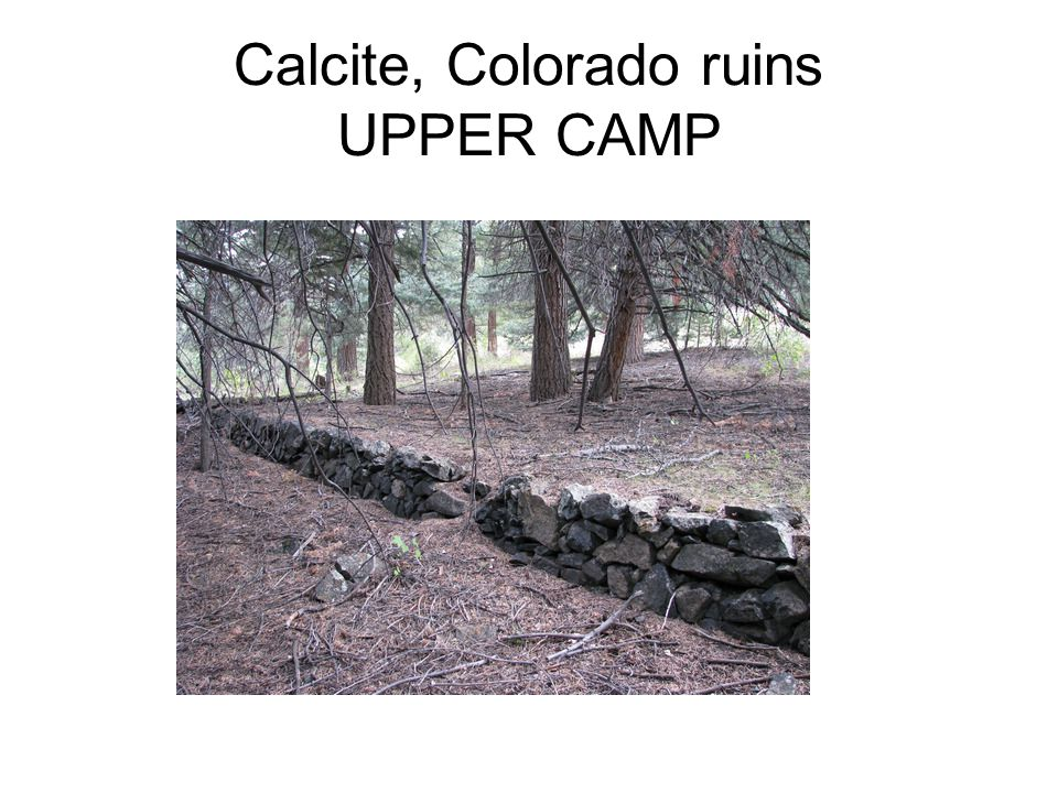 Calcite, Colorado ruins UPPER CAMP