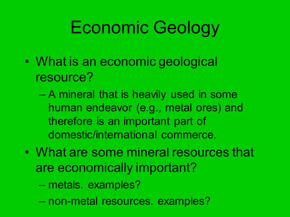 Economic Geology What is an economic geological resource.