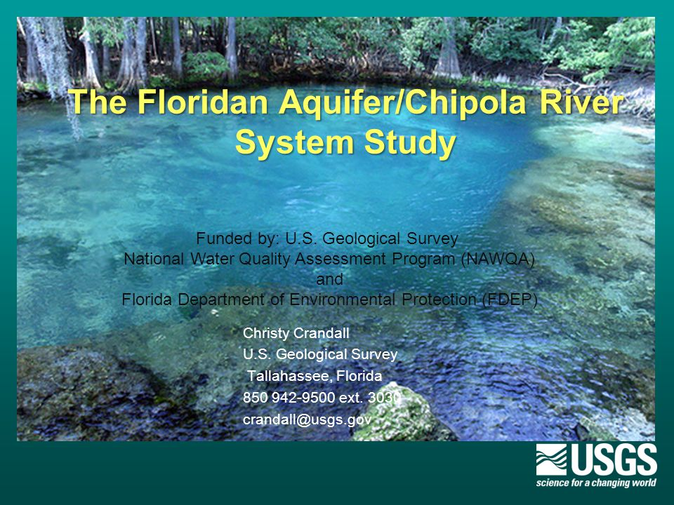 The Floridan Aquifer/Chipola River System Study The Floridan Aquifer/Chipola River System Study Christy Crandall U.S. Geological Survey Tallahassee, F